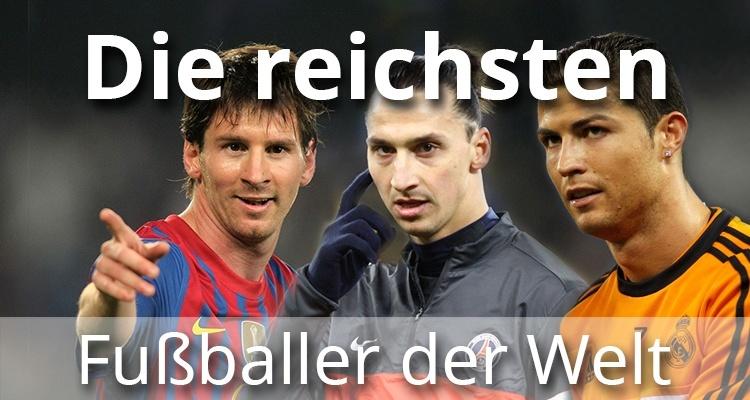 Die reichsten Fußballer der Welt